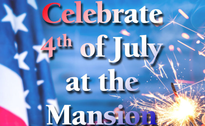 Celebrate July 4th at the mansion